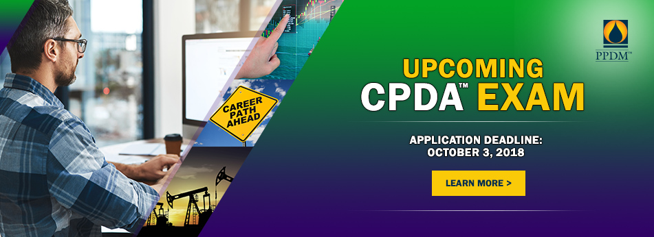 Certified Petroleum Data Analyst (CPDA™). Exam registration is now open.